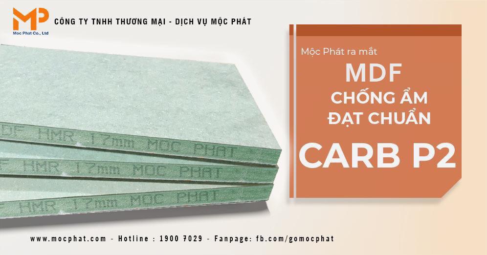 Mộc Phát ra mắt ván MDF chống ẩm đạt chuẩn Carb-P2